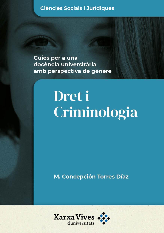 Book Cover: Dret i Criminologia: guies per a una docència universitària amb perspectiva de gènere