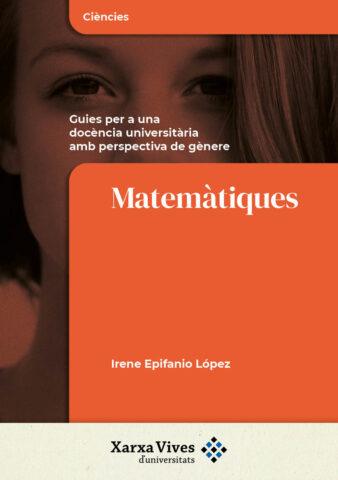 Matemàtiques: guies per a una docència universitària amb perspectiva de gènere